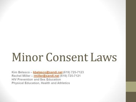 Minor Consent Laws Kim Belasco – (619) Rachel Miller – (619)