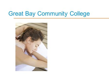 Great Bay Community College. & Your Massage Bodywork Career.