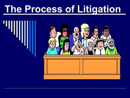 The Process of Litigation. What is the first stage in a civil lawsuit ?  Service of Process (the summons)
