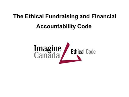 The Ethical Fundraising and Financial Accountability Code.