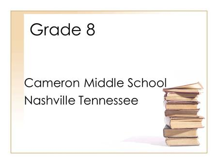 Grade 8 Cameron Middle School Nashville Tennessee.