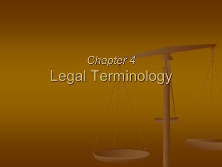 Chapter 4 Legal Terminology. §4.2 Civil Terminology estate civil law courtliabledamagesdoctrine joint and several liability retainerappearance attorney.