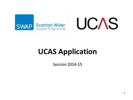 UCAS Application Session 2014-15 1. Applying to University Choices How to apply and personal statement What happens next 2.