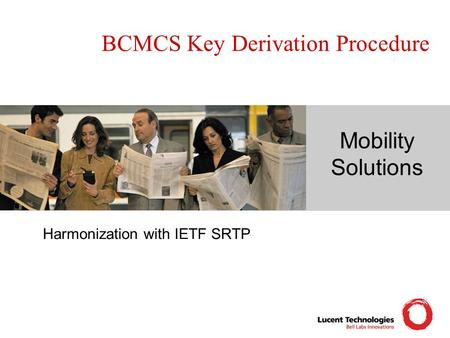 Mobility Solutions BCMCS Key Derivation Procedure Harmonization with IETF SRTP.
