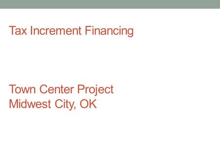 Tax Increment Financing Town Center Project Midwest City, OK.