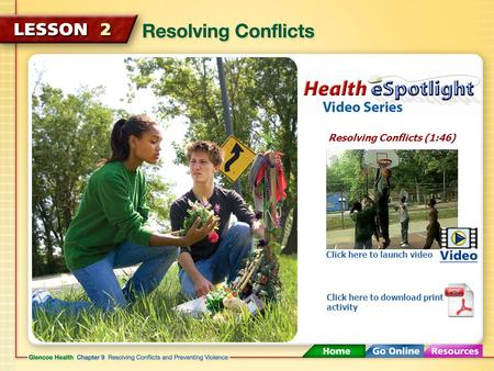 Resolving Conflicts (1:46) Click here to launch video Click here to download print activity.