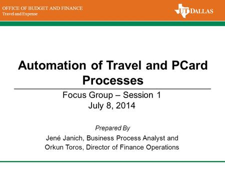 DIVISION OF FINANCE Office of the Vice President for Finance OFFICE OF BUDGET AND FINANCE Travel and Expense Prepared By Automation of Travel and PCard.