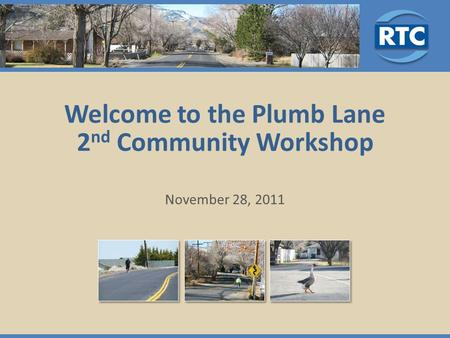 Welcome to the Plumb Lane 2 nd Community Workshop November 28, 2011.