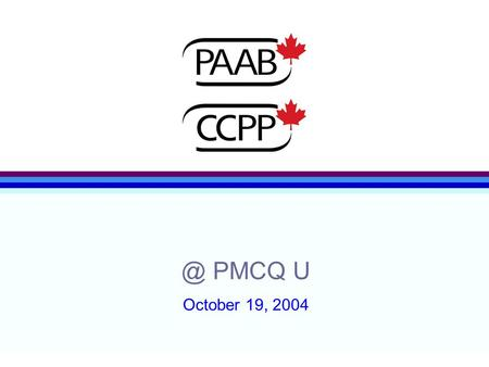 @ PMCQ U October 19, 2004. Agenda l What is Advertising? l Pre-Launch Activities You Can Do l PAAB pre-NOC Meeting/Review policy.