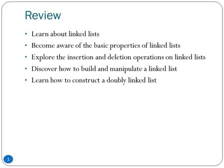 Review Learn about linked lists