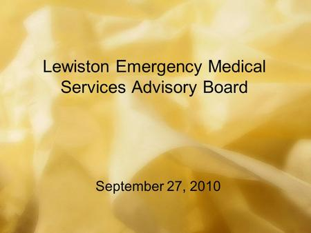 Lewiston Emergency Medical Services Advisory Board September 27, 2010.