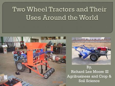 By, Richard Lee Moore III Agribusiness and Crop & Soil Science.