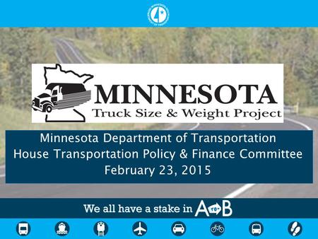 Minnesota Department of Transportation House Transportation Policy & Finance Committee February 23, 2015.
