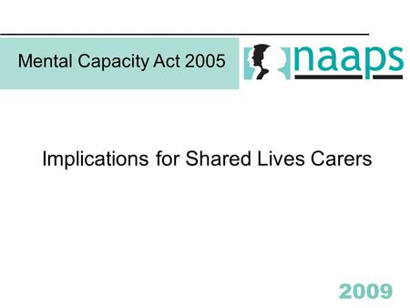 2009 Mental Capacity Act 2005 Implications for Shared Lives Carers.