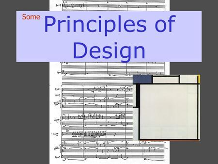 Principles of Design Some. PRINCIPLES OF DESIGN REPETITION VARIATION CONTRAST BALANCE – symmetry/asymmetry EMPHASIS - accent ECONOMY PROPORTION SCALE.