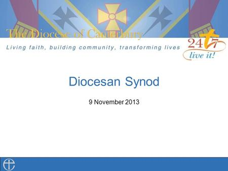 Diocesan Synod 9 November 2013. The Diocese of Canterbury David Heywood Re-imagining Ministry.