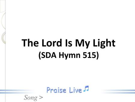 The Lord Is My Light (SDA Hymn 515)