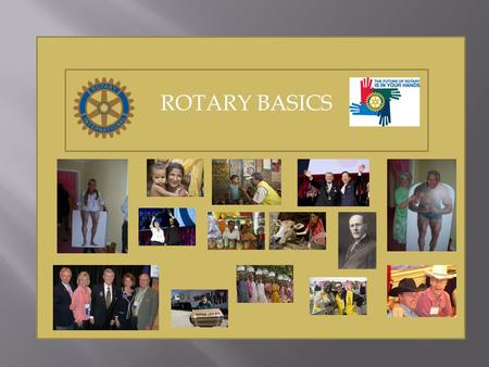 ROTARY BASICS. Is Rotary a Grassroots Organization? Portneuf Visionaries – Amy, LaVaughn & Pam Portneuf Visioning Team.