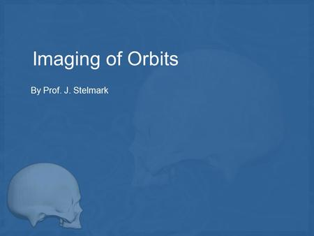 Imaging of Orbits By Prof. J. Stelmark.