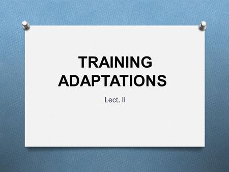 TRAINING ADAPTATIONS Lect. II.