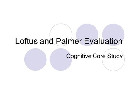 Loftus and Palmer Evaluation Cognitive Core Study.