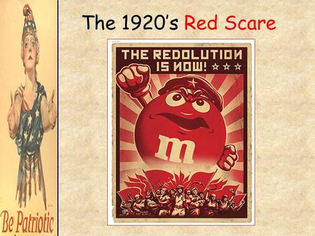 The 1920's Red Scare. Anarchism The doctrine that government is an unnecessary evil All government should be replaced by voluntary cooperation among individuals.