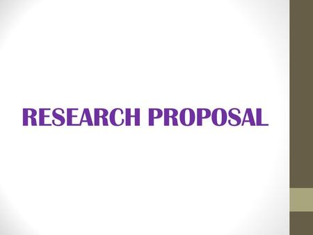 RESEARCH PROPOSAL. WHAT IS IT? A plan of action that describes in detail how you plan to carry out a research & request permission to proceed with the.