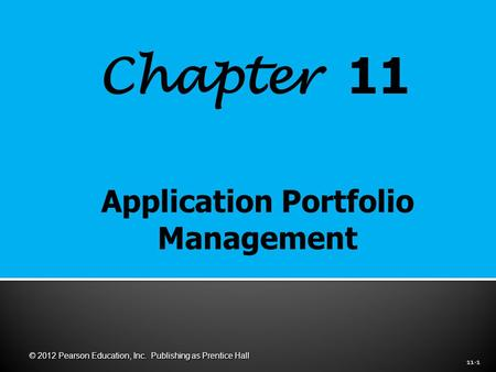 Chapter 11 11-1 © 2012 Pearson Education, Inc. Publishing as Prentice Hall.