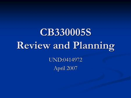 CB330005S Review and Planning UND:0414972 April 2007.