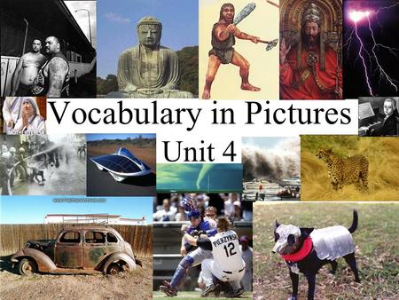 Vocabulary in Pictures Unit 4. Vocabulary Notes: We are going to learn some wordy wording of wordiness –  Prep:  Take out your notebook!  Write your.