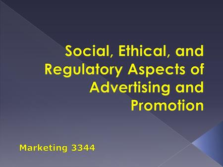 Social, Ethical, and Regulatory Aspects of Advertising and Promotion