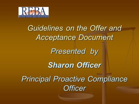 Guidelines on the Offer and Acceptance Document Presented by Sharon Officer Principal Proactive Compliance Officer.