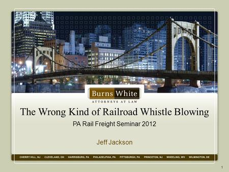 The Wrong Kind of Railroad Whistle Blowing PA Rail Freight Seminar 2012 Jeff Jackson 1.