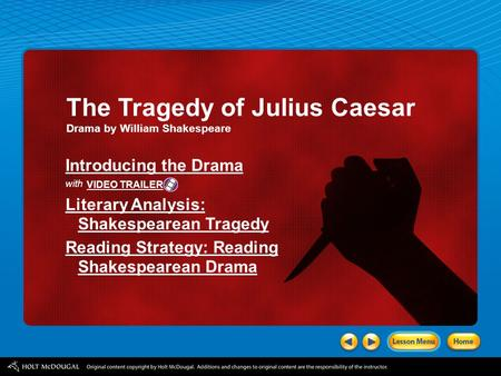 Introducing the Drama with Literary Analysis: Shakespearean Tragedy Reading Strategy: Reading Shakespearean Drama The Tragedy of Julius Caesar Drama by.