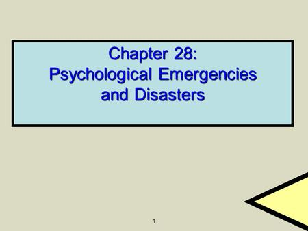 Chapter 28: Psychological Emergencies and Disasters