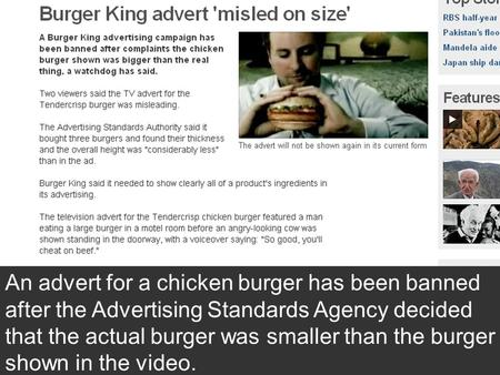 An advert for a chicken burger has been banned after the Advertising Standards Agency decided that the actual burger was smaller than the burger shown.