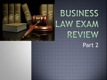 Part 2.  Civil Law  Overview of Contracts  Offer and Acceptance  Genuine Assent.