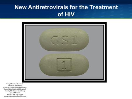 New Antiretrovirals for the Treatment of HIV. Convenience, tolerability, simplicity New & Investigational Agents.