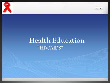 "Health Education ""HIV/AIDS""."