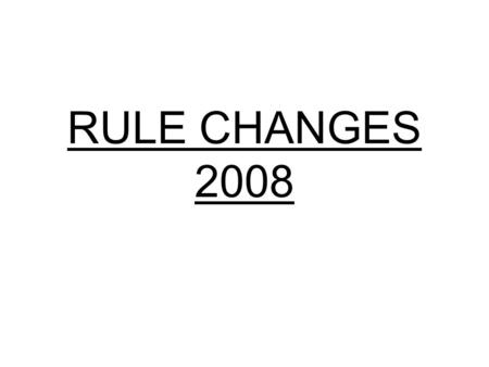 RULE CHANGES 2008. POINTS OF EMPHASIS Protection Of Defenseless Players. Sideline Control.