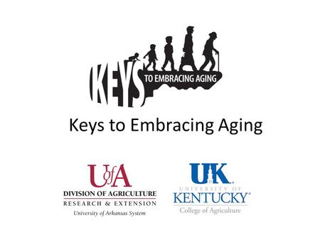 Keys to Embracing Aging. May You Make it to a Healthy 100!