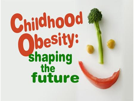 What is Childhood Obesity? Excess percentage of body weight due to fat. Body Mass Index (BMI) - calculated from a child's weight and height. Serious medical.