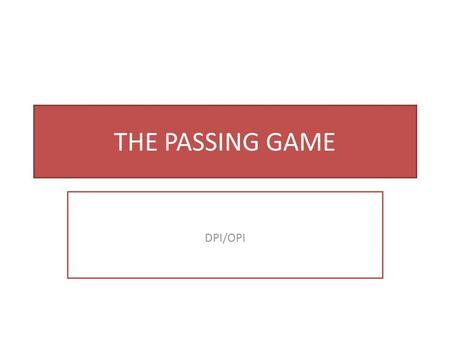 THE PASSING GAME DPI/OPI.