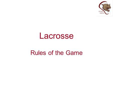 Lacrosse Rules of the Game.