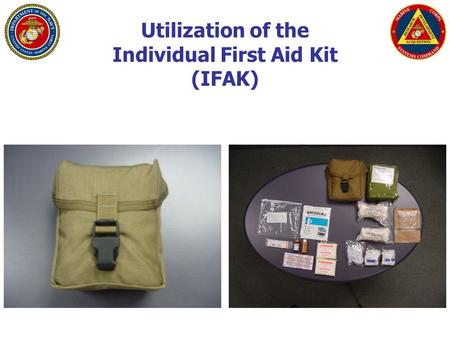 Utilization of the Individual First Aid Kit (IFAK)
