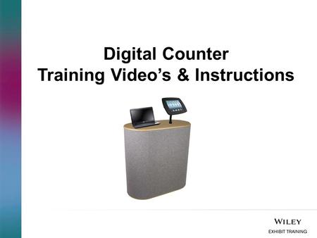 Digital Counter Training Video's & Instructions. Contents: Digital Counter Components Step 1: How to assemble the Digital Counter Step 2: How to attach.