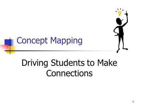 1 Concept Mapping Driving Students to Make Connections.