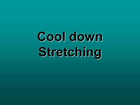 Cool down Stretching. Calf 1.Stand with feet apart 2.Back foot pointing forward with the heel on the floor 3.Front leg bent 4.Lean forward aiming to keep.
