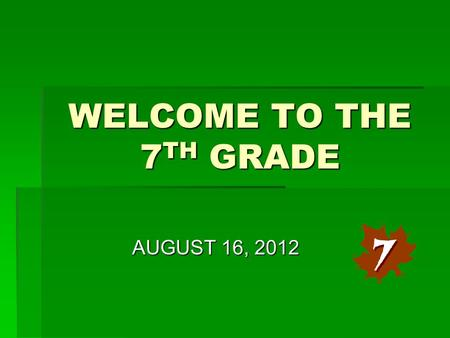 WELCOME TO THE 7 TH GRADE AUGUST 16, 2012. MS. SOMOZA  Welcome  Pledge of Allegiance.