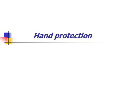 Hand protection. Avoidance of direct contact with materials Automation, closed system Efficient ventilation Protective gloves Barrier cream Skin care.